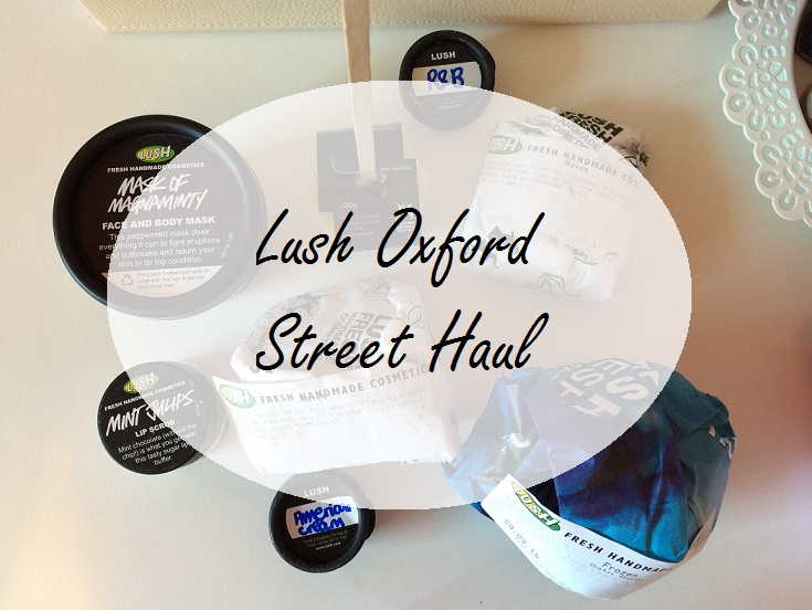 Lush Oxford Street Haul