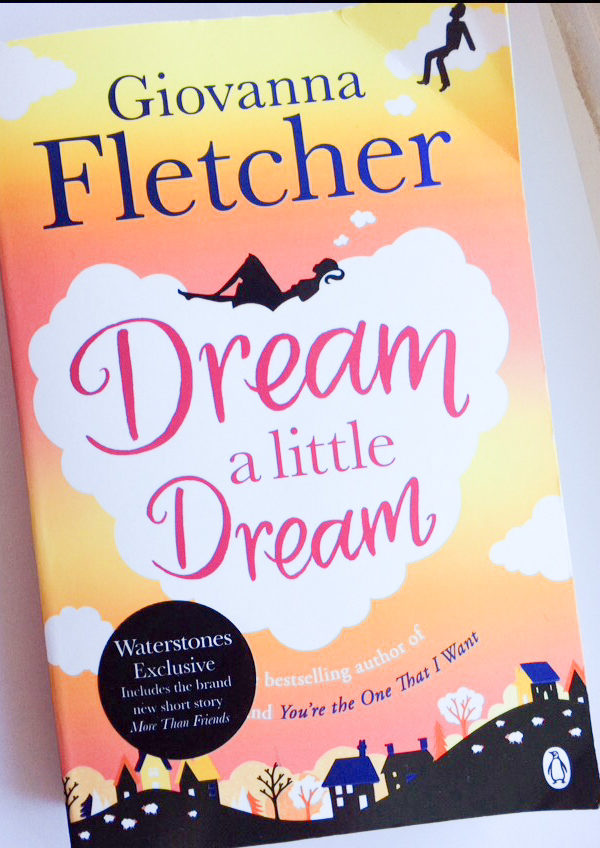 Dream a Little Dream by Giovanna Fletcher | Book Review